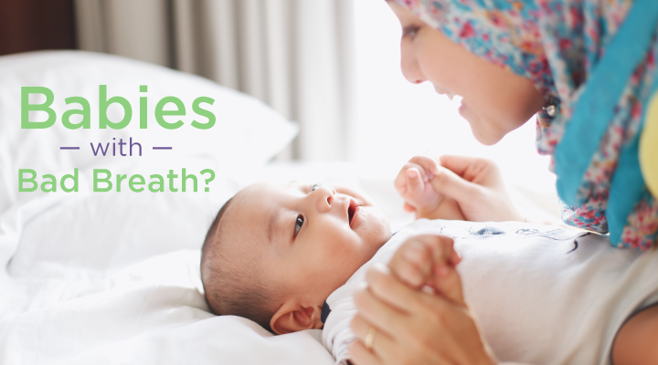Babies with Bad Breath?!